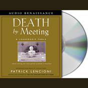 Death by Meeting: A Leadership Fable, by Patrick Lencioni