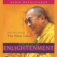 The Path to Enlightenment Audiobook, by The Dalai Lama