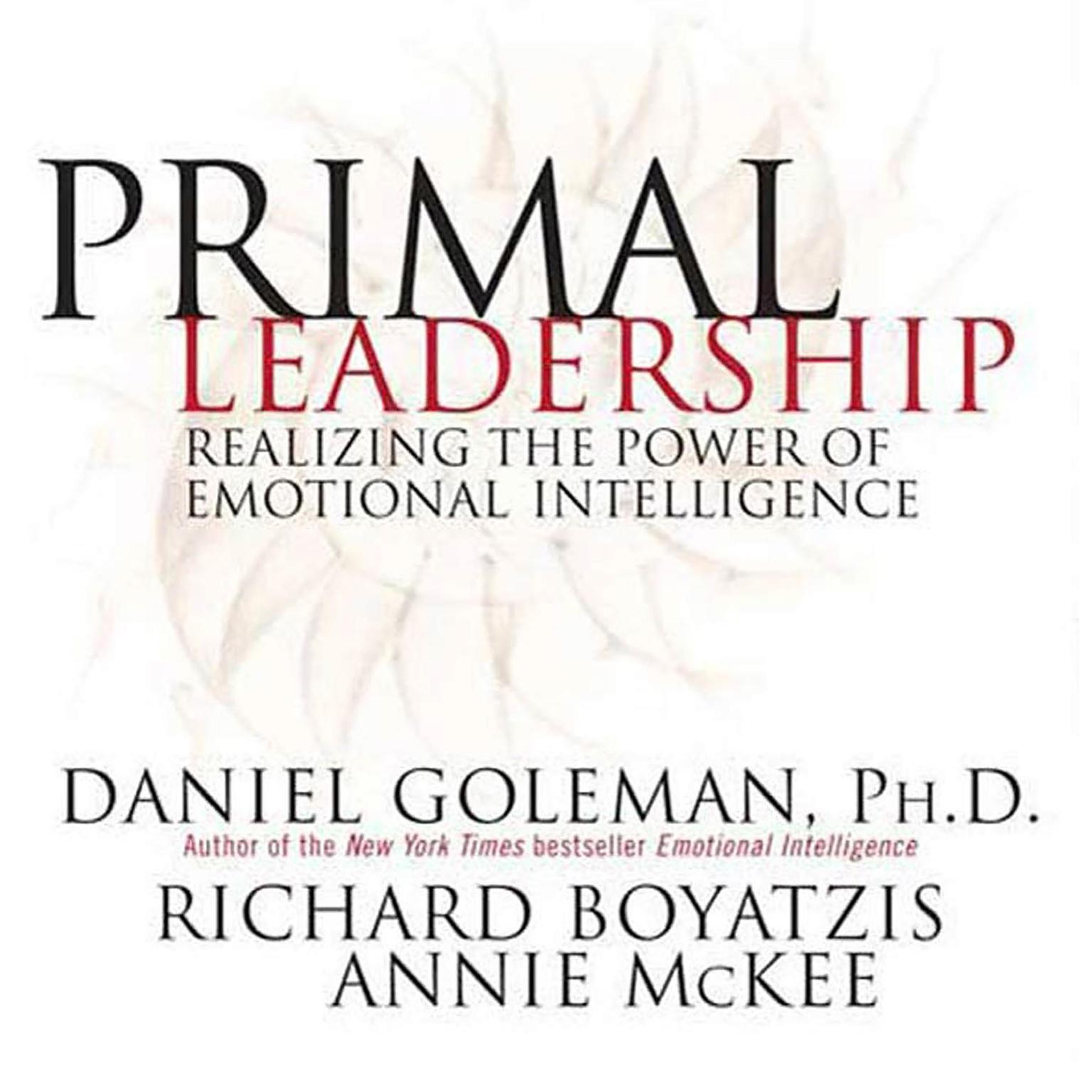 Printable Primal Leadership: Realizing the Power of Emotional Intelligence Audiobook Cover Art
