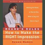 RoAnes Rules: How to Make the Right Impression: Working the Room, or One-on-One,What to Say and How to Say It Audiobook, by Susan RoAne