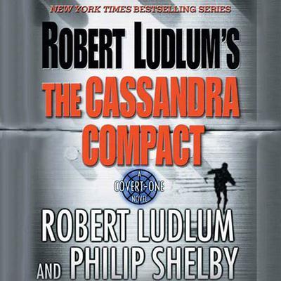 Robert Ludlums The Cassandra Compact: A Covert-One Novel Audiobook, by Robert Ludlum