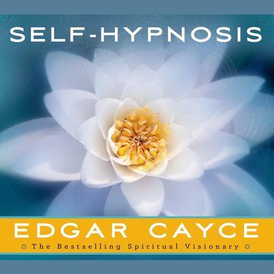 Self-Hypnosis Audiobook, by Edgar Cayce