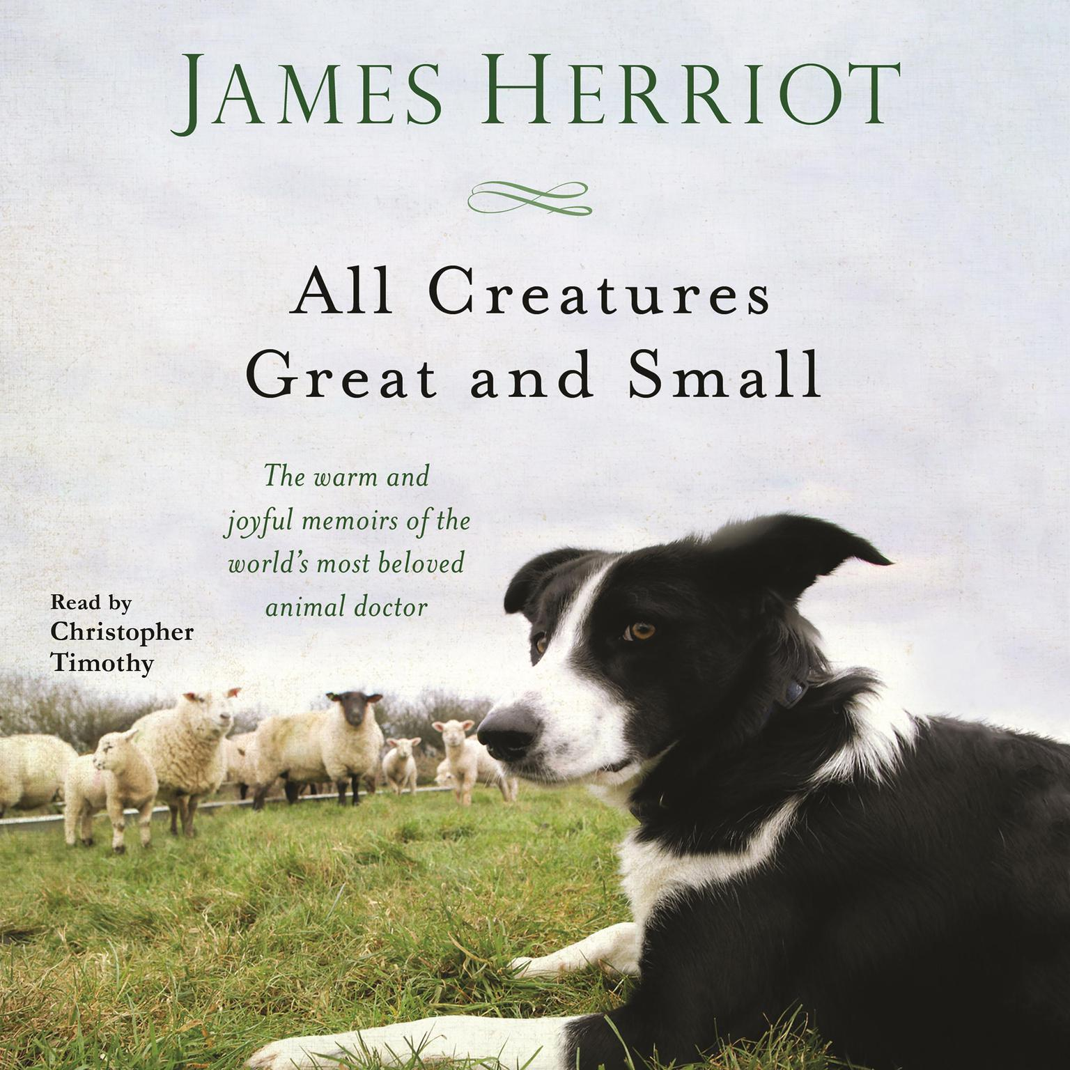 Printable All Creatures Great and Small: The Warm and Joyful Memoirs of the Worlds Most Beloved Animal Doctor Audiobook Cover Art