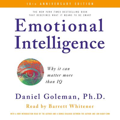 Emotional Intelligence Audiobook, by Daniel Goleman, Ph.D.