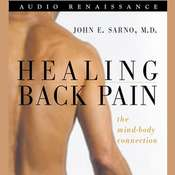 Healing Back Pain: The Mind-Body Connection Audiobook, by John Sarno, John E. Sarno, M.D., John E. Sarno
