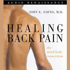 Healing Back Pain: The Mind-Body Connection Audiobook, by John E. Sarno, M.D., John Sarno