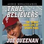 True Believers: The Tragic Inner Life of Sports Fans Audiobook, by Joe Queenan