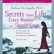 Secrets About Life Every Woman Should Know: 10 Principles for Emotional and Spiritual Fulfillment Audiobook, by De Angelis Barbara, Barbara De Angelis