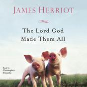 Lord God Made Them All, The Audiobook, by James Herriot