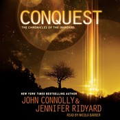 Conquest: The Chronicles of the Invaders: Book 1 Audiobook, by John Connolly, Jennifer Ridyard