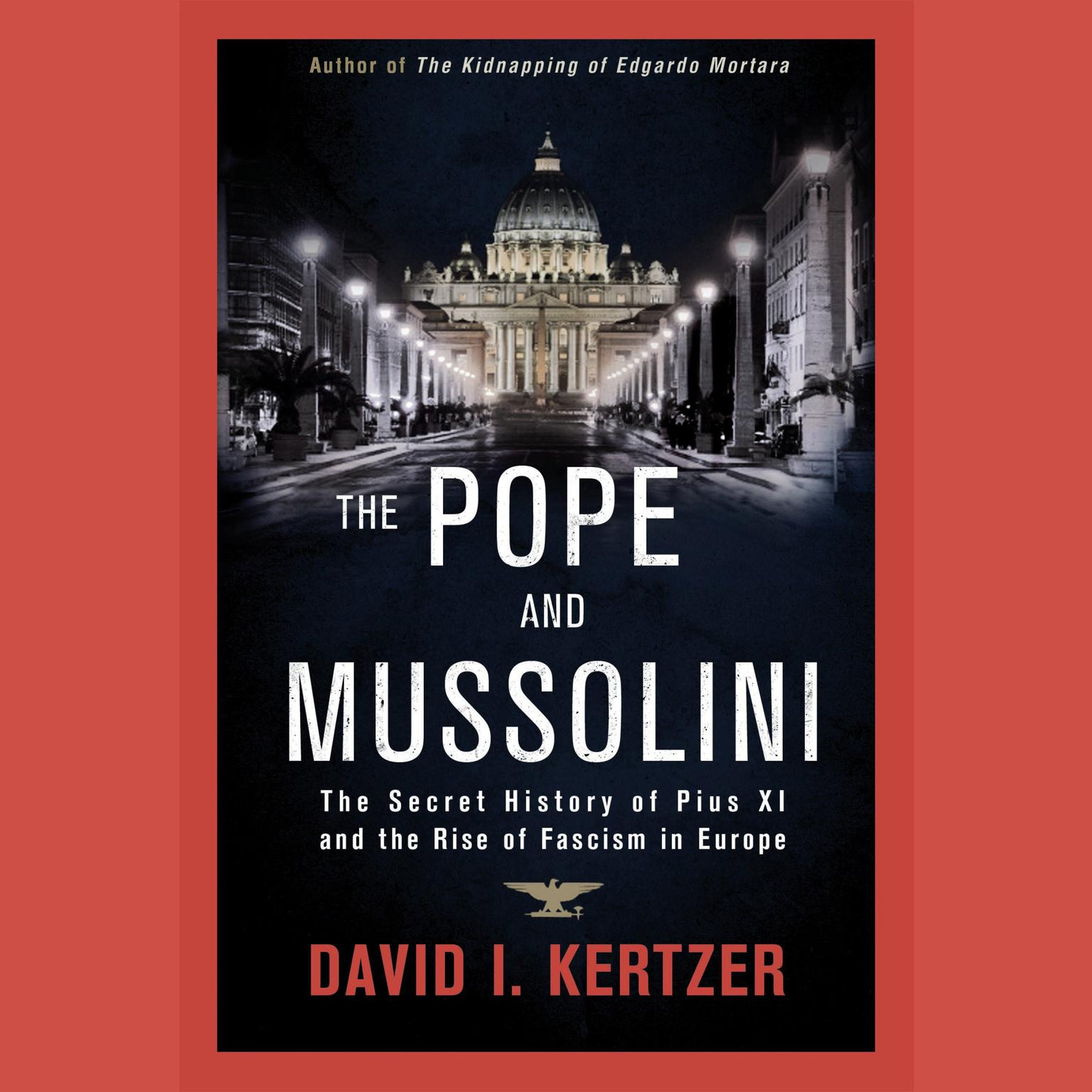 Printable The Pope and Mussolini: The Secret History of Pius XI and the Rise of Fascism in Europe Audiobook Cover Art