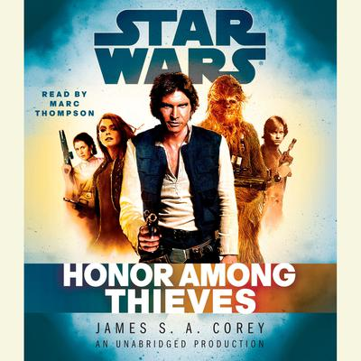 Honor Among Thieves: Star Wars Legends Audiobook, by James S. A. Corey