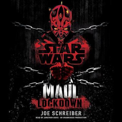 Lockdown: Star Wars Legends (Maul) Audiobook, by Joe Schreiber
