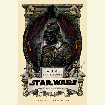 William Shakespeares Star Wars Audiobook, by Ian Doescher