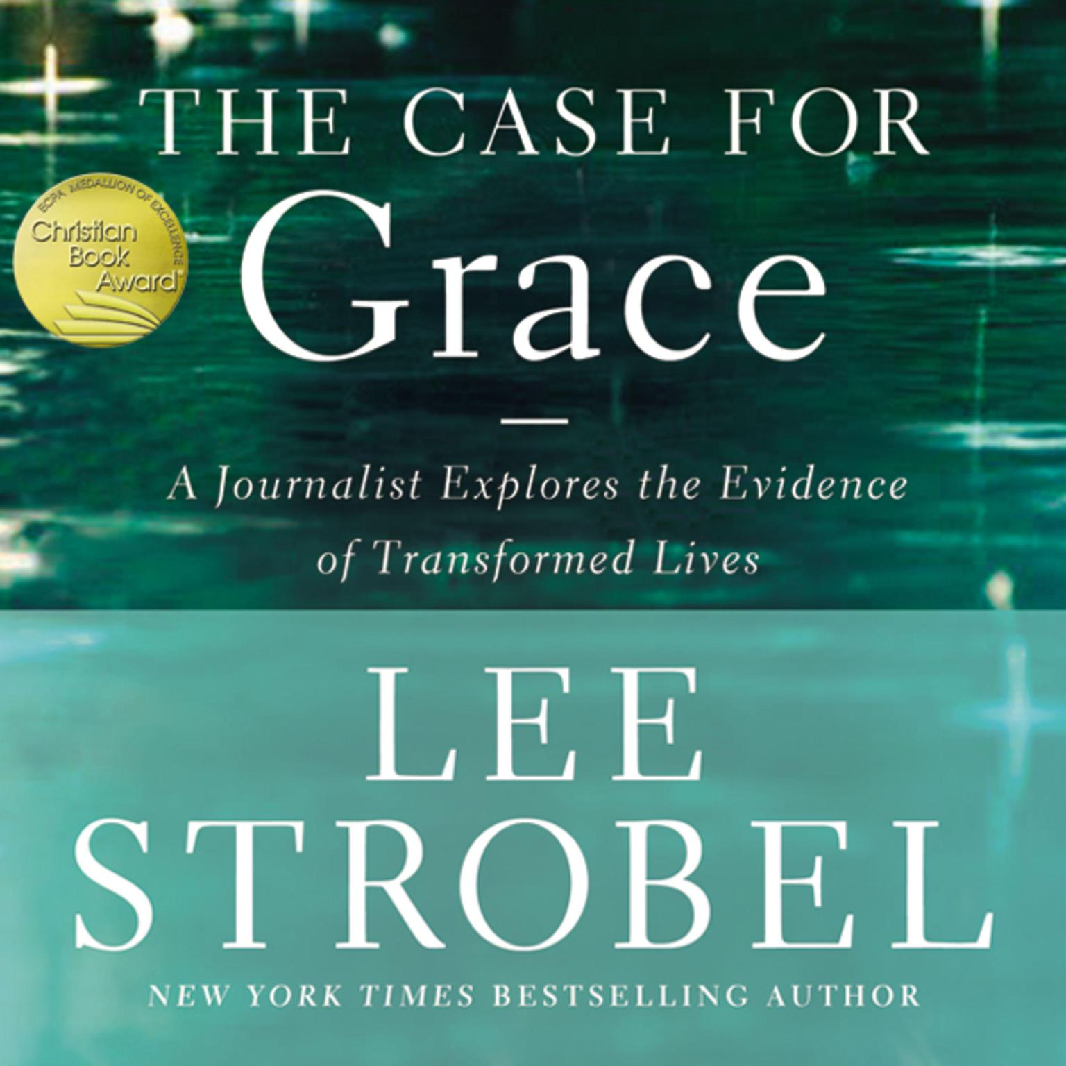 Printable The Case for Grace: A Journalist Explores the Evidence of Transformed Lives Audiobook Cover Art