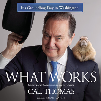 What Works: Common Sense Solutions for a Stronger America Audiobook, by Cal Thomas