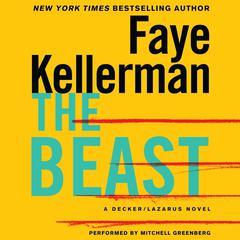 The Beast: A Decker/Lazarus Novel Audiobook, by Faye Kellerman