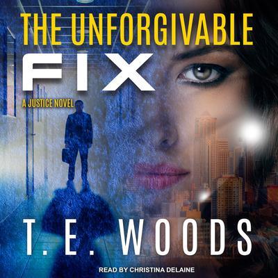 The Unforgivable Fix Audiobook, by
