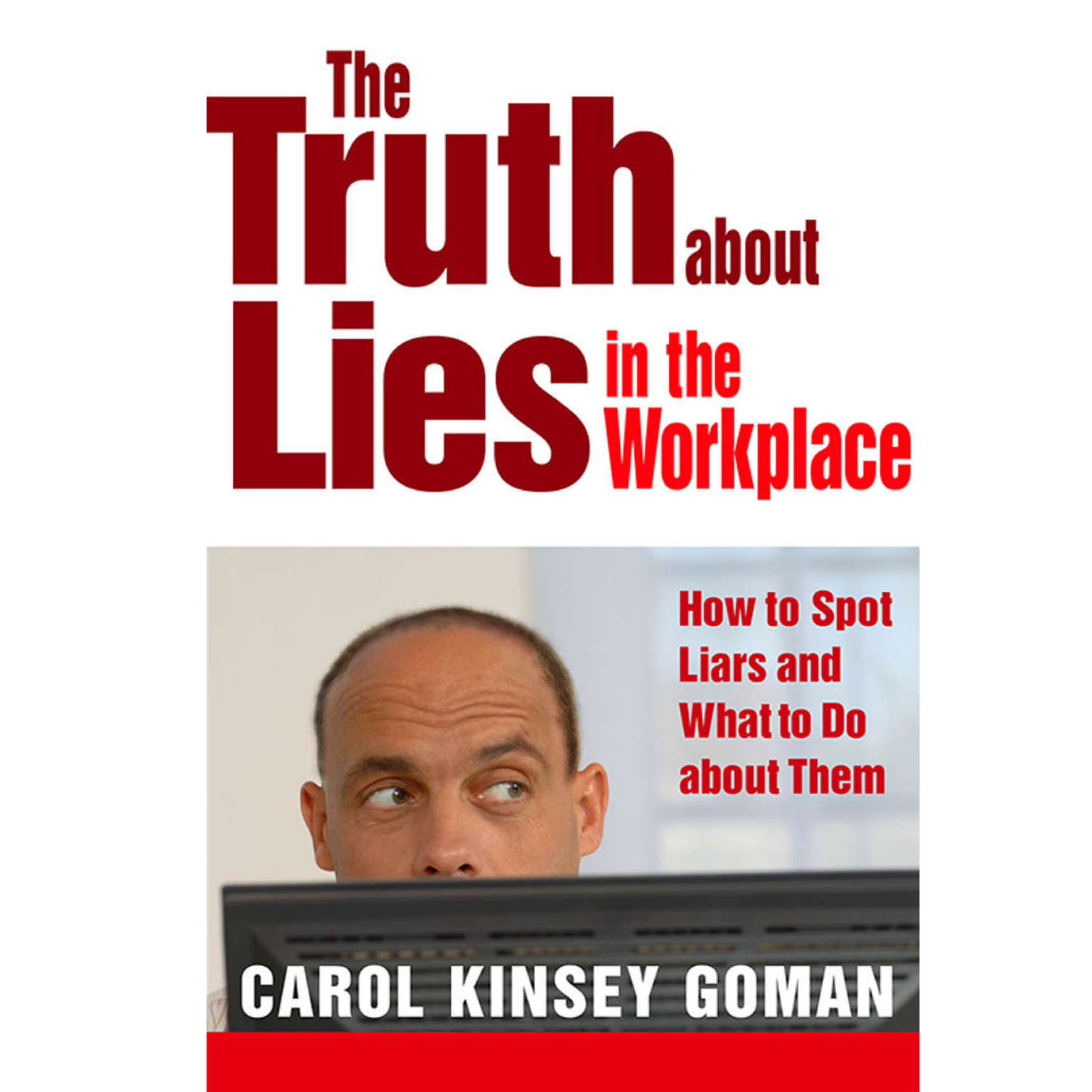 Printable The Truth About Lies in the Workplace: How to Spot Liars and What to Do About Them Audiobook Cover Art