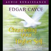 Channeling Your Higher Self, by Edgar Cayce, Mark Thurston