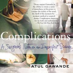 Complications: A Surgeons Notes on an Imperfect Science Audiobook, by Atul Gawande