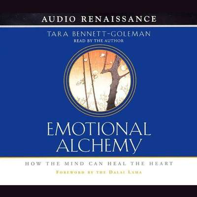 Emotional Alchemy: How the Mind Can Heal the Heart Audiobook, by