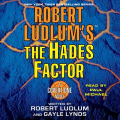 Robert Ludlums The Hades Factor: A Covert-One Novel Audiobook, by Gayle Lynds, Robert Ludlum