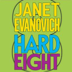 Hard Eight: A Stephanie Plum Novel Audiobook, by Janet Evanovich