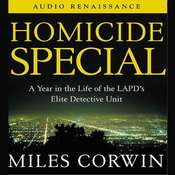 Homicide Special: A Year in the Life of the LAPDs Elite Detective Unit Audiobook, by Miles Corwin