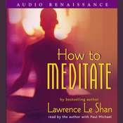 How to Meditate, Revised and Expanded Audiobook, by Lawrence LeShan
