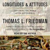 Longitudes and Attitudes: Exploring the World After September 11 Audiobook, by Thomas L. Friedman