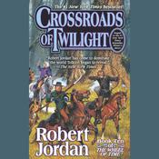 Crossroads of Twilight: Book Ten of The Wheel of Time Audiobook, by Robert Jordan