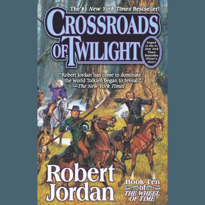 Crossroads of Twilight: Book Ten of The Wheel of Time Audiobook, by Robert Jordan