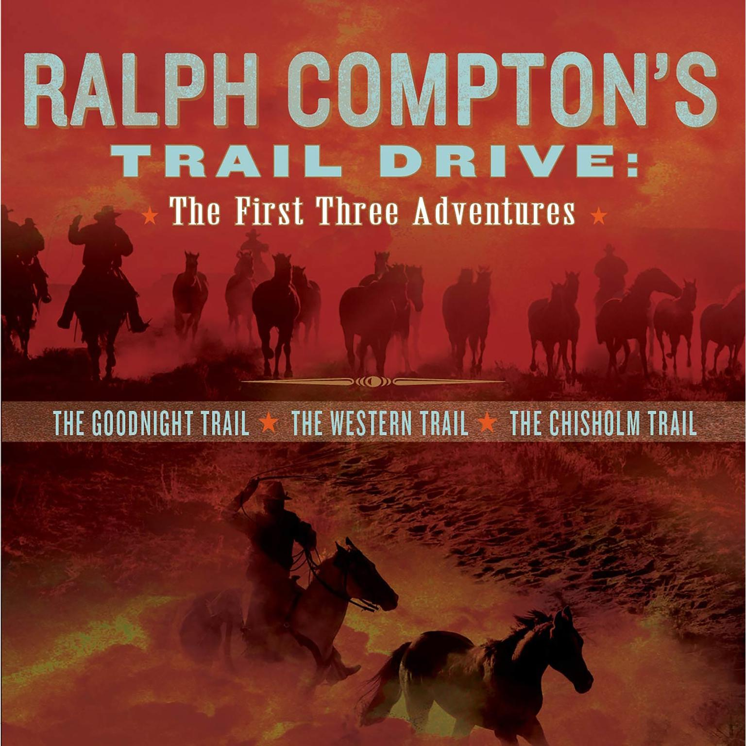 Printable Ralph Compton's Trail Drive: The First Three Adventures (Abridged) Audiobook Cover Art