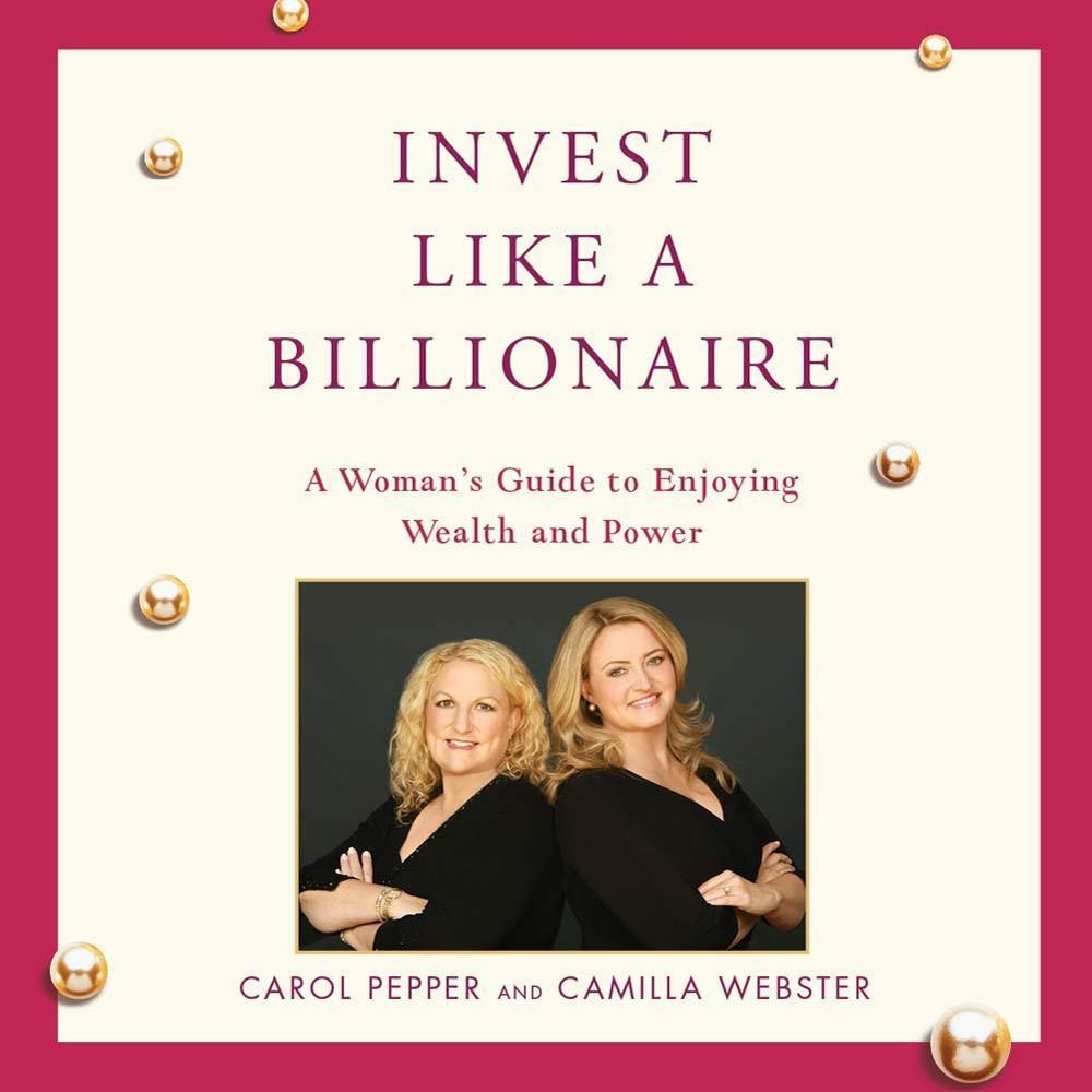 Printable Invest Like a Billionaire: A Woman's Guide to Enjoying Wealth and Power Audiobook Cover Art