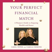 Your Perfect Financial Match: A Womans Guide to Enjoying Wealth and Power Audiobook, by Carol Pepper, Camilla Webster