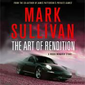 The Art of Rendition: A Robin Monarch Short Story Audiobook, by Mark Sullivan