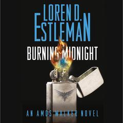 Burning Midnight: An Amos Walker Novel Audiobook, by Loren D. Estleman