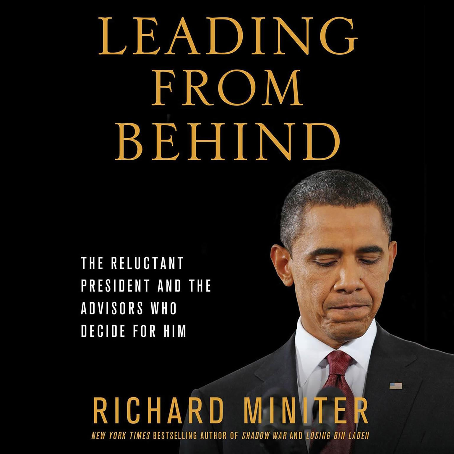 Printable Leading from Behind: The Reluctant President and the Advisors Who Decide for Him Audiobook Cover Art