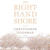 The Right-Hand Shore: A Novel Audiobook, by Christopher Tilghman