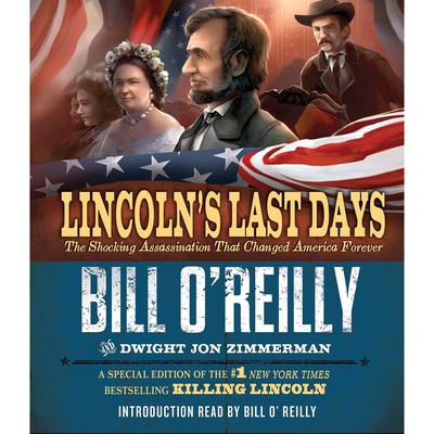 Lincolns Last Days: The Shocking Assassination that Changed America Forever Audiobook, by Bill O'Reilly