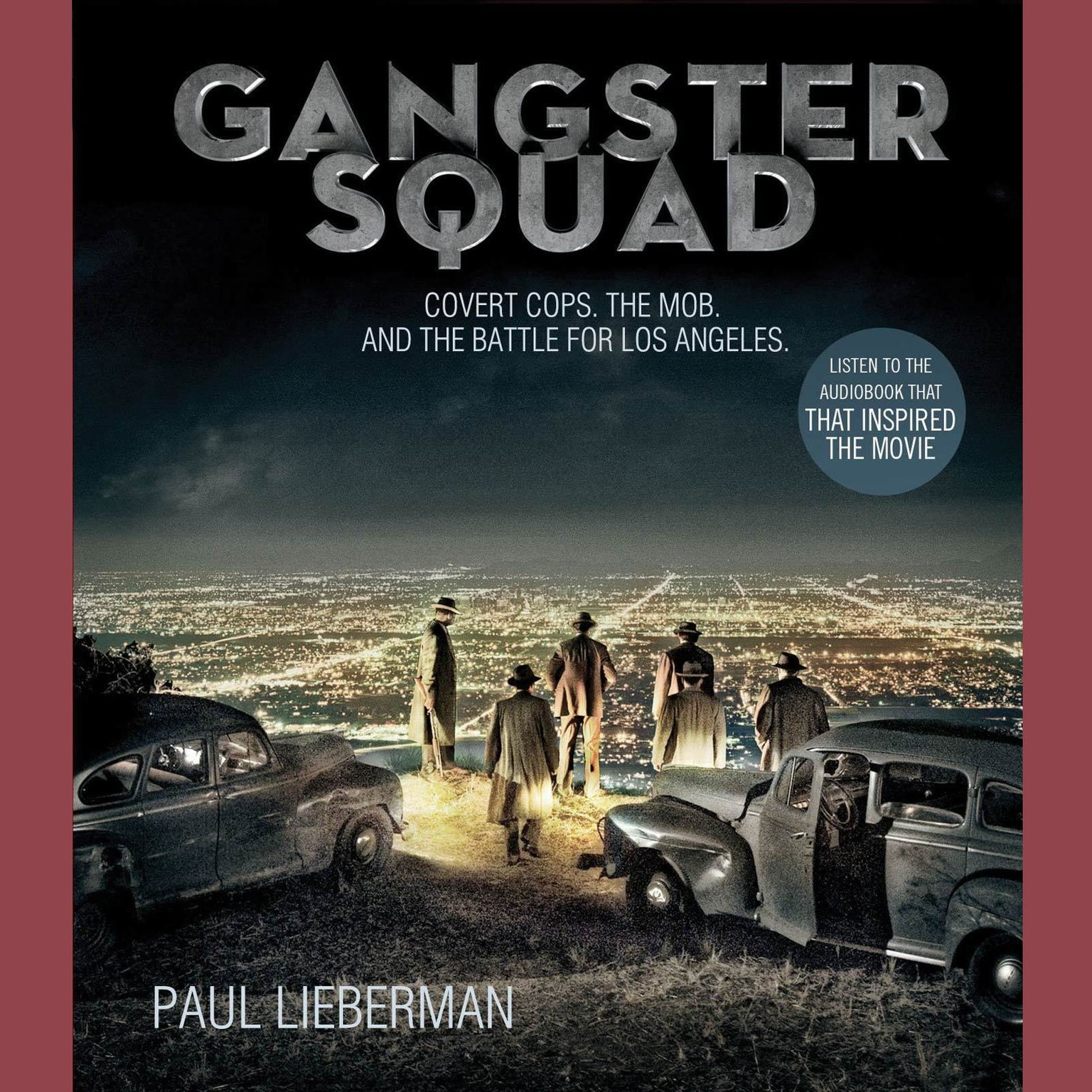 Printable Gangster Squad: Covert Cops, the Mob, and the Battle for Los Angeles Audiobook Cover Art
