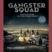 Gangster Squad: Covert Cops, the Mob, and the Battle for Los Angeles Audiobook, by W. Bruce Cameron, Paul Lieberman