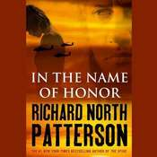 In the Name of Honor: A Thriller Audiobook, by Richard North Patterson