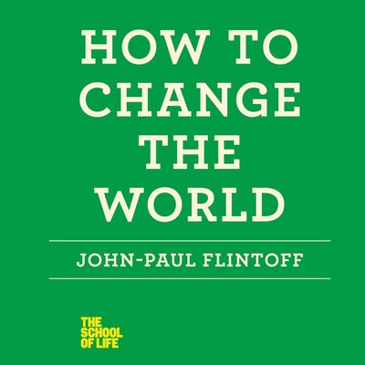 How to Change the World Audiobook, by John-Paul Flintoff