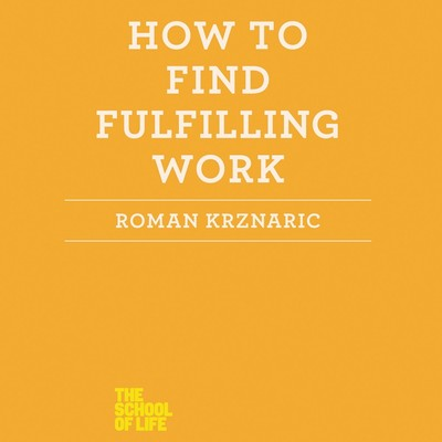 How to Find Fulfilling Work Audiobook, by Roman Krznaric
