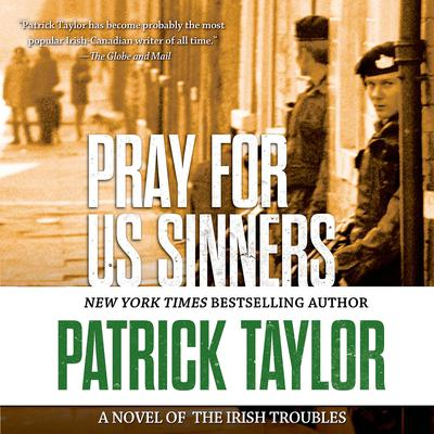 Pray for Us Sinners: A Novel of the Irish Troubles Audiobook, by Patrick Taylor