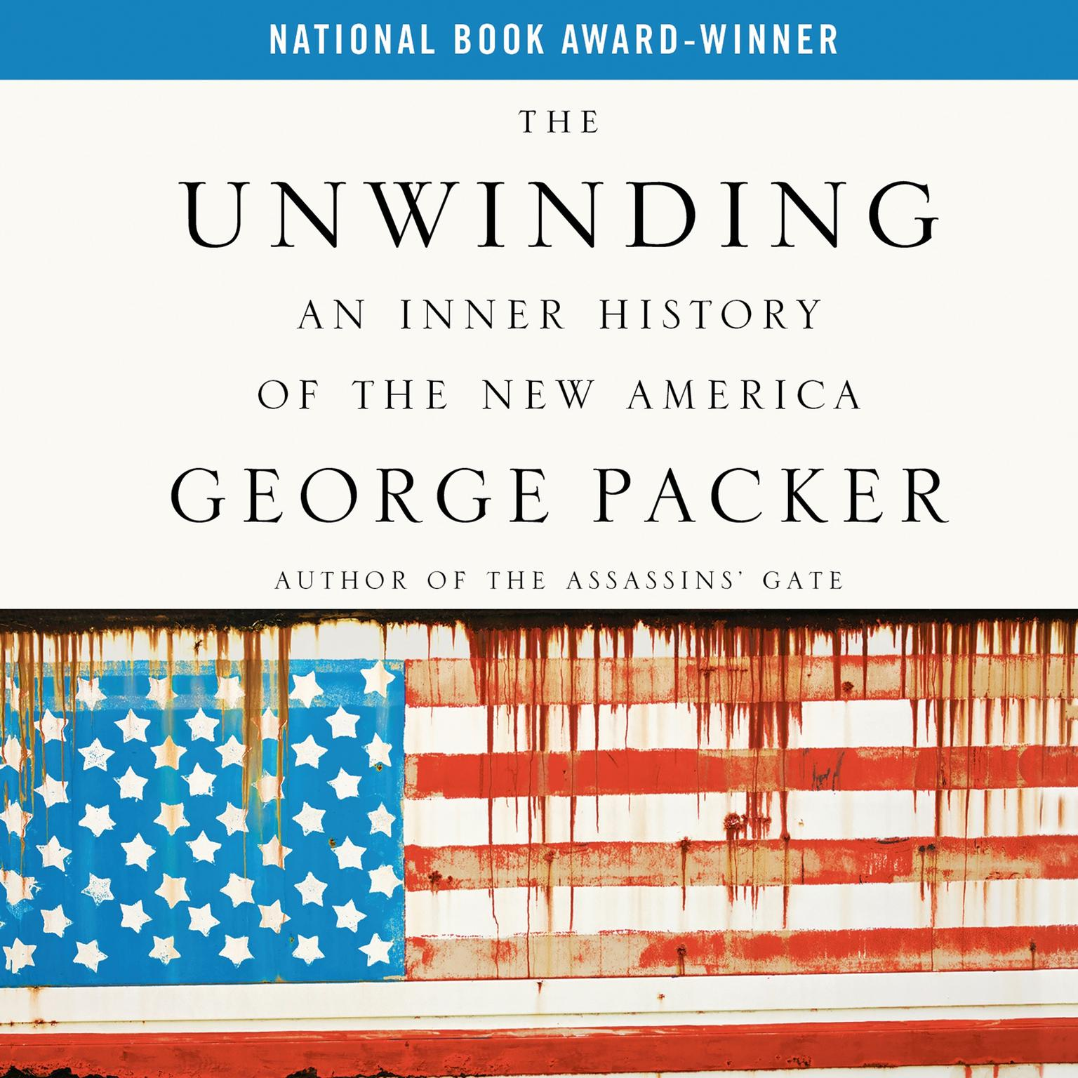 Printable The Unwinding: An Inner History of the New America Audiobook Cover Art