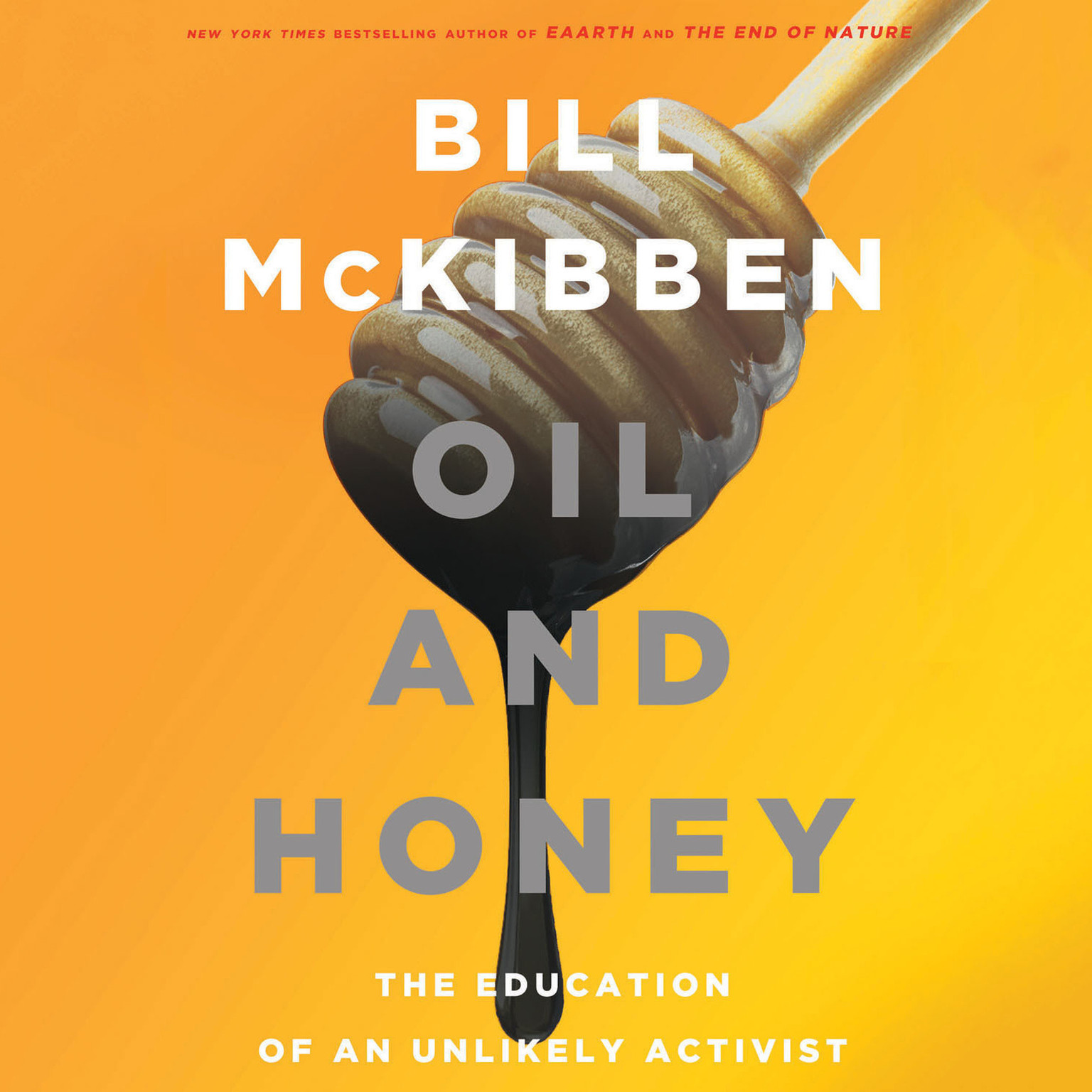 Printable Oil and Honey: The Education of an Unlikely Activist Audiobook Cover Art