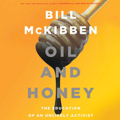 Oil and Honey: The Education of an Unlikely Activist Audiobook, by Bill McKibben